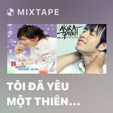Mixtape Tôi Đã Yêu Một Thiên Thần - Various Artists