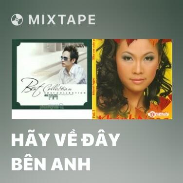 Mixtape Hãy Về Đây Bên Anh - Various Artists