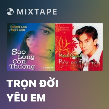Mixtape Trọn Đời Yêu Em - Various Artists
