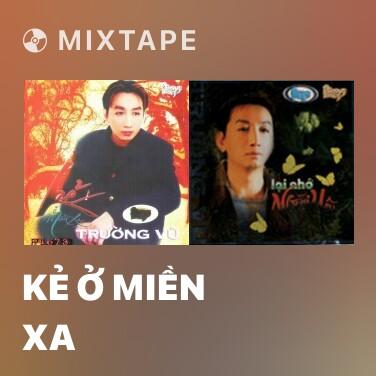 Mixtape Kẻ Ở Miền Xa - Various Artists