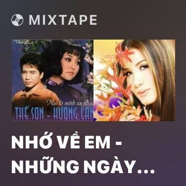 Mixtape Nhớ Về Em - Những Ngày Xưa Thân Ái - Mất Nhau Rồi - Various Artists