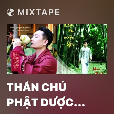Mixtape Thần Chú Phật Dược Sư - Various Artists