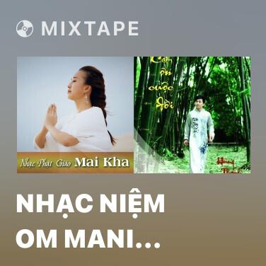 Mixtape Nhạc niệm Om Mani Padme Hum - Various Artists