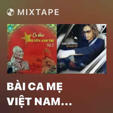 Mixtape Bài Ca Mẹ Việt Nam Anh Hùng - Various Artists
