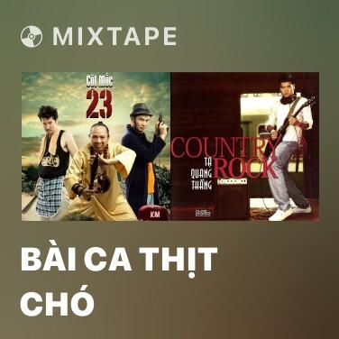 Mixtape Bài Ca Thịt Chó - Various Artists