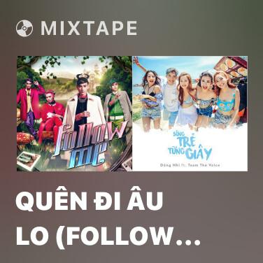 Radio Quên Đi Âu Lo (Follow Me) - Various Artists