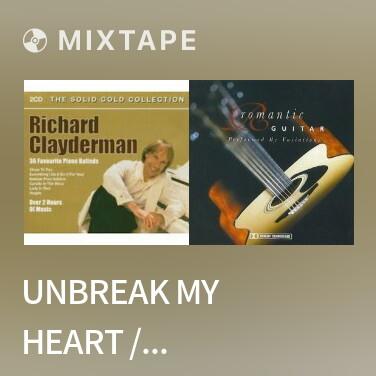 Radio Unbreak My Heart / 别伤我的心 - Various Artists