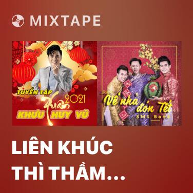 Mixtape Liên Khúc Thì Thầm Mùa Xuân (Remix) - Various Artists
