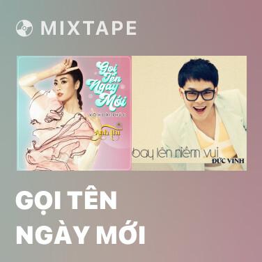 Mixtape Gọi Tên Ngày Mới - Various Artists