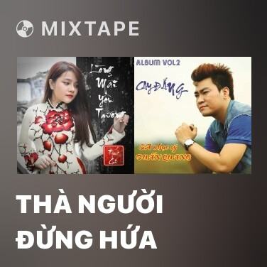 Mixtape Thà Người Đừng Hứa - Various Artists