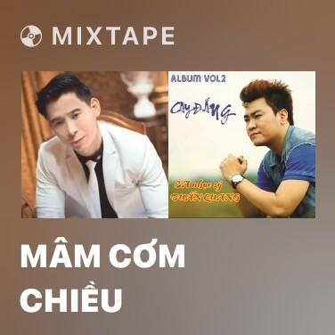 Mixtape Mâm Cơm Chiều -