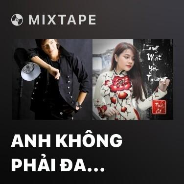 Mixtape Anh Không Phải Đa Tình - Various Artists