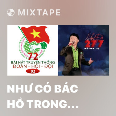 Mixtape Như Có Bác Hồ Trong Ngày Vui Đại Thắng - Various Artists