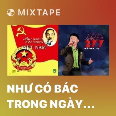 Mixtape Như Có Bác Trong Ngày Đại Thắng - Various Artists