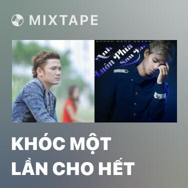 Radio Khóc Một Lần Cho Hết - Various Artists