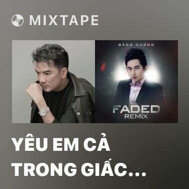 Mixtape Yêu Em Cả Trong Giấc Mơ (Remix) - Various Artists