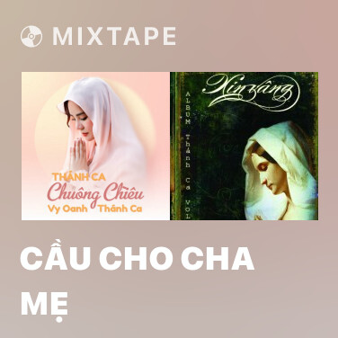 Mixtape Cầu Cho Cha Mẹ - Various Artists