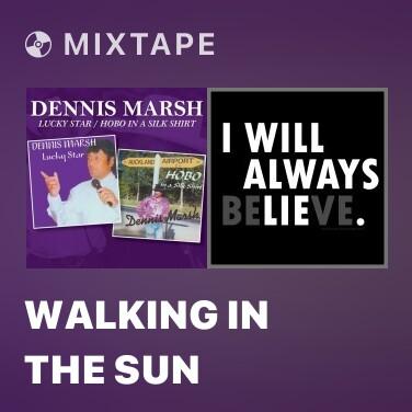Mixtape Walking in the Sun - Various Artists