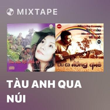 Mixtape Tàu Anh Qua Núi - Various Artists