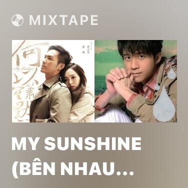 Mixtape My Sunshine (Bên Nhau Trọn Đời OST) - Various Artists