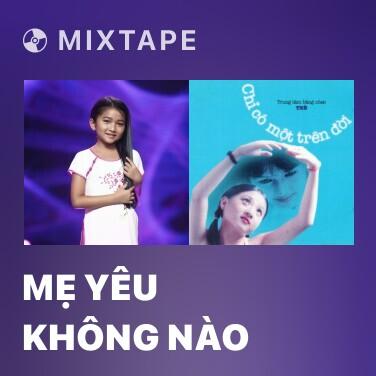 Mixtape Mẹ Yêu Không Nào - Various Artists