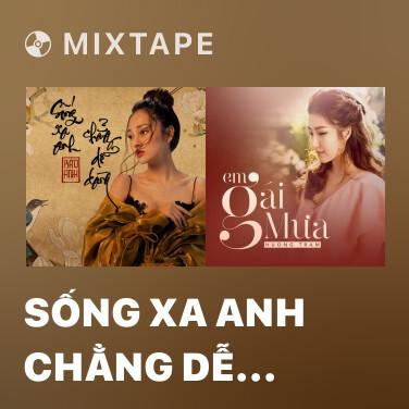 Radio Sống Xa Anh Chẳng Dễ Dàng - Various Artists