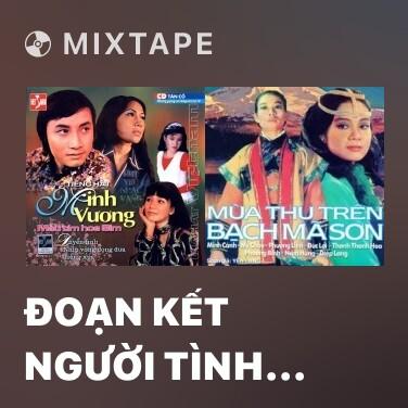 Mixtape Đoạn Kết Người Tình Trên Chiến Trận - Various Artists