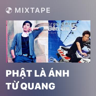 Mixtape Phật Là Ánh Từ Quang - Various Artists