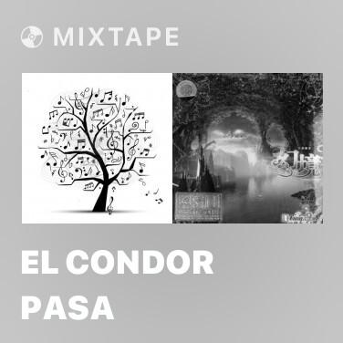 Mixtape El Condor Pasa - Various Artists