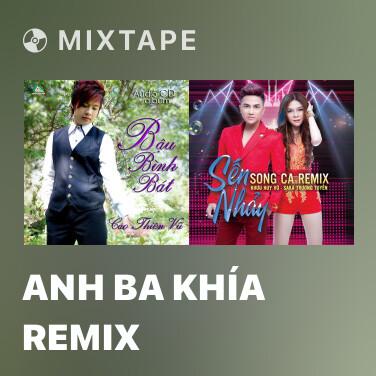 Mixtape Anh Ba Khía Remix - Various Artists