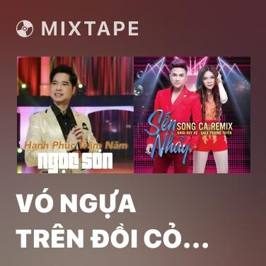 Mixtape Vó Ngựa Trên Đồi Cỏ Non Remix - Various Artists