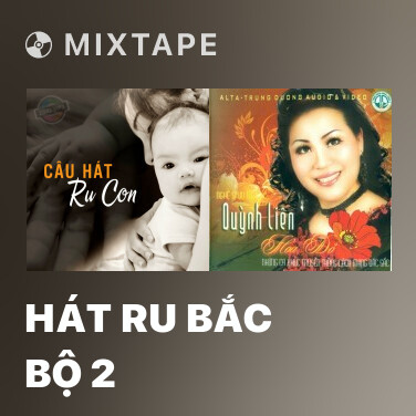 Mixtape Hát Ru Bắc Bộ 2 - Various Artists