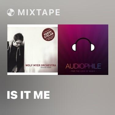 Mixtape Is It Me - Various Artists