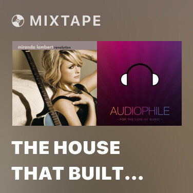Mixtape The House That Built Me - Various Artists