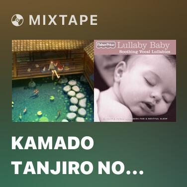 Mixtape Kamado Tanjiro no Uta (from