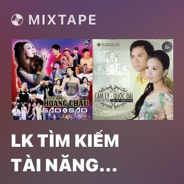 Mixtape LK Tìm Kiếm Tài Năng (Liveshow) - Various Artists