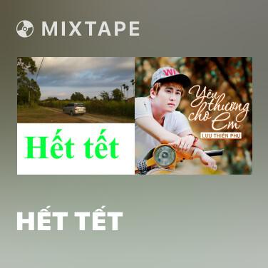 Mixtape Hết Tết -