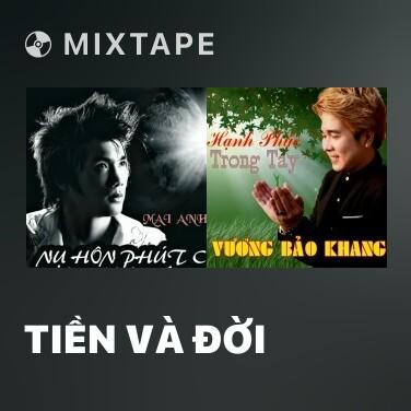 Mixtape Tiền Và Đời - Various Artists