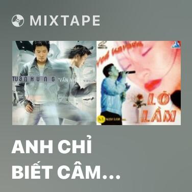 Radio Anh Chỉ Biết Câm Nín Nghe Tiếng Em Khóc - Various Artists