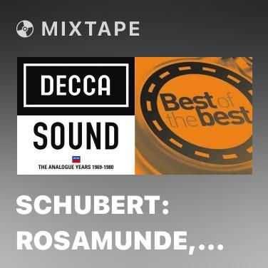 Mixtape Schubert: Rosamunde, D.797 (Incidental music to Helmina von Chézy's Play) - Chorus Of Shepherds: