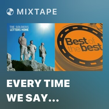 Mixtape Every Time We Say Goodbye - Various Artists