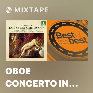 Mixtape Oboe Concerto in D Major, Op. 7 No. 6: III. Allegro - Various Artists