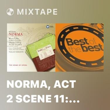 Mixtape Norma, Act 2 Scene 11: No. 14b,