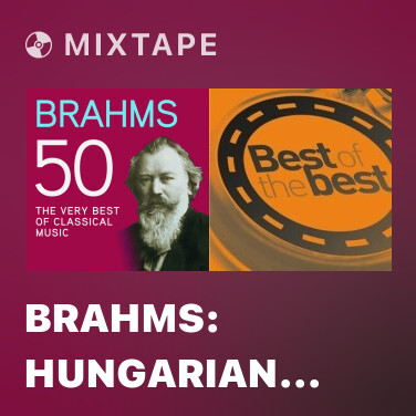 Mixtape Brahms: Hungarian Dance No.19 in B minor - Orchestrated by A. Dvorák (1841-1904) - Various Artists