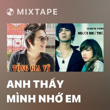 Radio Anh Thấy Mình Nhớ Em - Various Artists