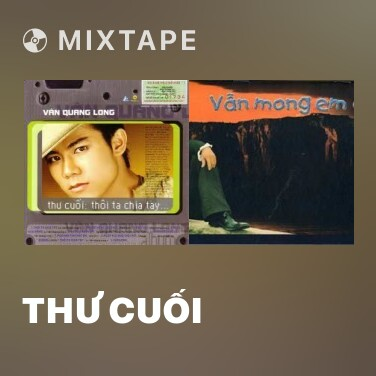 Mixtape Thư Cuối - Various Artists