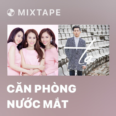 Mixtape Căn Phòng Nước Mắt - Various Artists