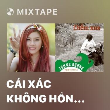 Mixtape Cái Xác Không Hồn (Beat) -