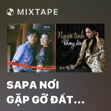 Mixtape Sapa Nơi Gặp Gỡ Đất Trời - Various Artists