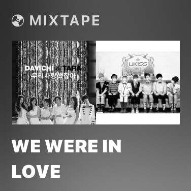 Mixtape We Were In Love - Various Artists